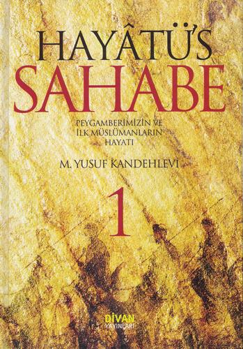 HAYÂTU'S-SAHÂBE'DEN GÜNÜMÜZÜ EN ÇOK İLGİLENDİREN SEÇİLMİŞ HADİSLER